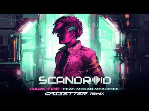 Scandroid - Dark Tide (feat. Megan McDuffee) [Cassetter Remix]