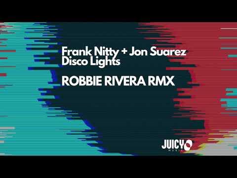 Frank Nitty + Jon Suarez Disco Lights -Robbie Rivera Remix