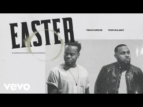 Travis Greene - Easter (Official Audio) ft. Todd Dulaney