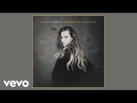 Caitlyn Smith - I Can't (Acoustic) (Official Audio)