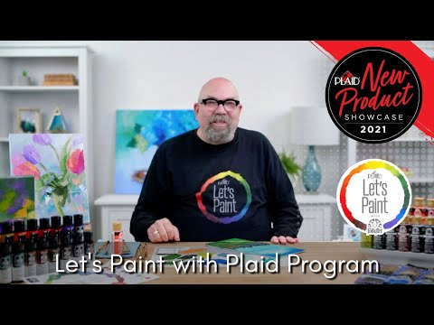 Let's Paint Educational Program - Plaid's 2021 New Product Showcase - Session 9