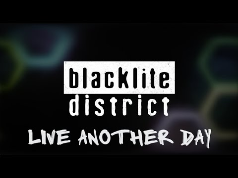 blacklite district - Live Another Day
