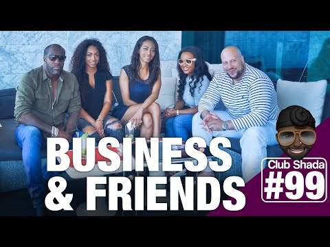Club Shada #99 - Business & friends | ft. Boddhi Satva