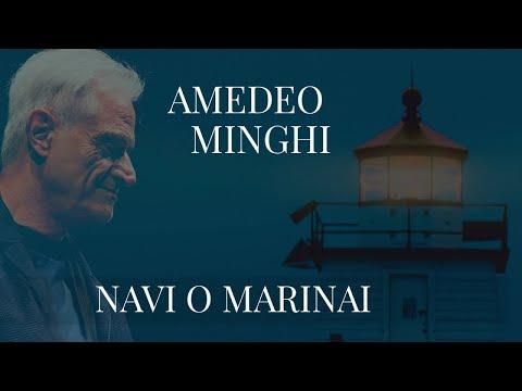 Amedeo Minghi - NAVI O MARINAI