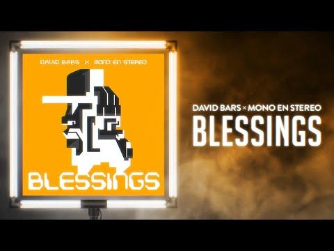 "David Bars X Mono En Stereo  ""Blessings"""