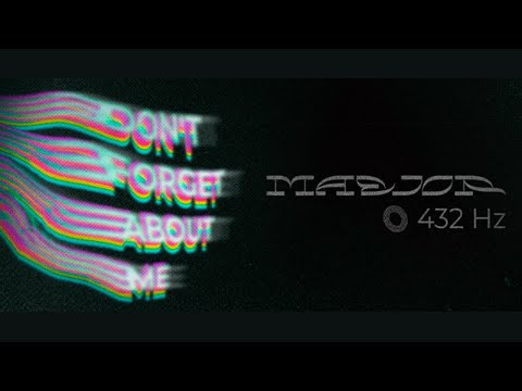 Maejor - Don´t forget about me (432Hz) (visualizer)