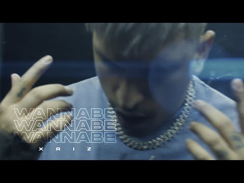 XRIZ - WANNABE [CHAPTER IV] - (Video Oficial)