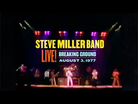 Steve Miller Band - Breaking Ground: Live August 3, 1977