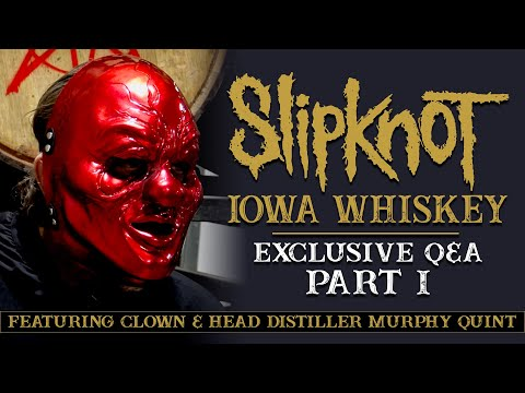 Slipknot Whiskey - Exclusive Q&A [Part 1]