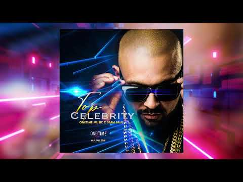 One Time Music, Sean Paul - Top Celebrity (Official Audio)
