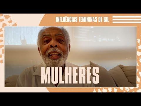 Gilberto Gil e influência das mulheres na sua vida   MÊS DAS MULHERES