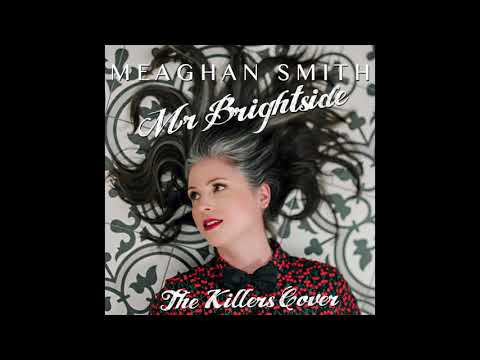 Meaghan Smith - Mr. Brightside (Lyric Video) The Killers Cover
