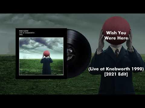 Pink Floyd - Wish You Were Here (Live at Knebworth 1990) [2021 Edit]