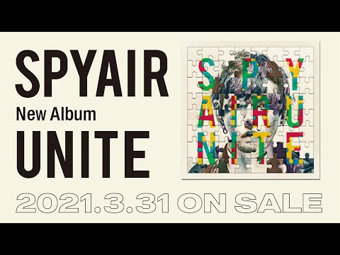 SPYAIR New Album『UNITE』Digest Movie