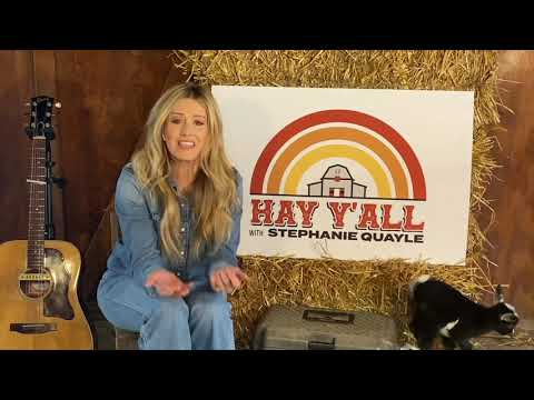 Stephanie Quayle - Hay Y'All: One Year Anniversary Special