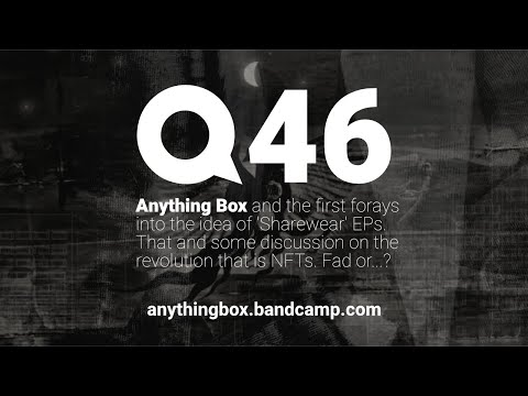Anything Box | #Quaranstream 46 | #Synthpop #Sharewear III #Covers #demos #endpop discusses #NFTs