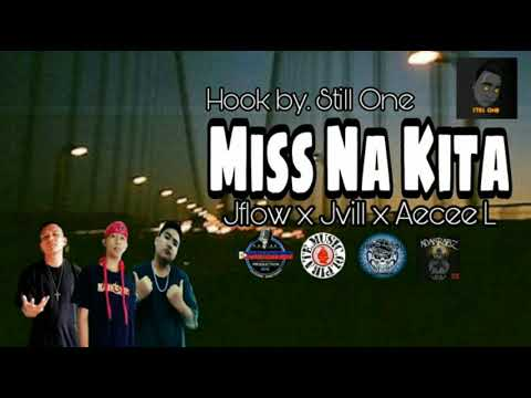 Miss Na Kita - Jflow x Jvill x Aecee L [ Hook By. Still One ] Hustlin Music