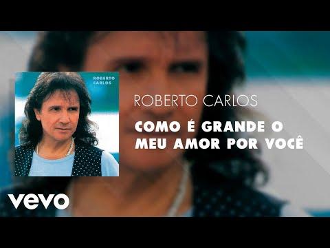 Roberto Carlos - Como é Grande o Meu Amor por Você (Áudio Oficial)