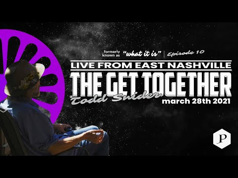 The Get Together: Todd Snider Live Stream   Episode 10   03/28/2021
