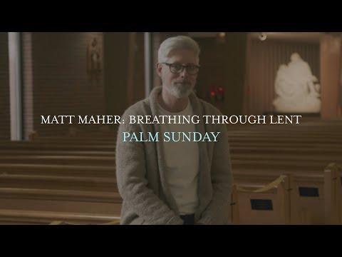 Matt Maher - Palm Sunday, Breathing Through Lent