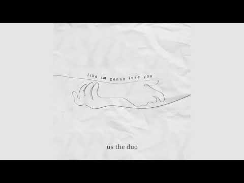 Like I'm Gonna Lose you (a Meghan Trainor, John Legend cover) - Us The Duo
