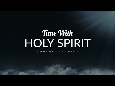 Time with Holy Spirit: 8 Hour Peaceful & Relaxation Music | Meditation Music | Alone With God