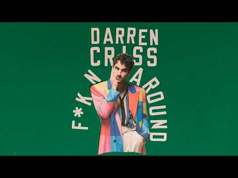 Darren Criss - F*KN AROUND 4/9/21 (Teaser)