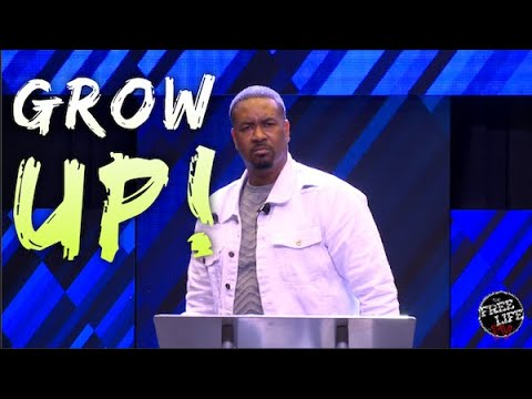 "Canton Jones/ Free Life Church ""Grow up!"""