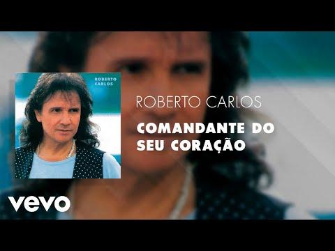Roberto Carlos - Comandante do Seu Coração (Áudio Oficial)