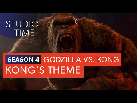KONG'S THEME   Godzilla vs. Kong [Studio Time: S4E5]