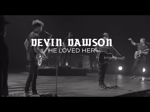 Devin Dawson - He Loved Her (Behind the Song)