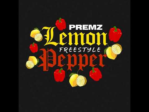 Premz - Lemon Pepper (Freestyle)
