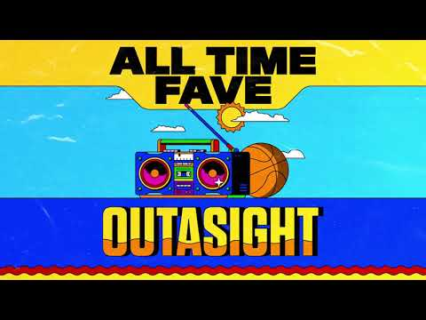 Outasight - All Time Fave (Audio)