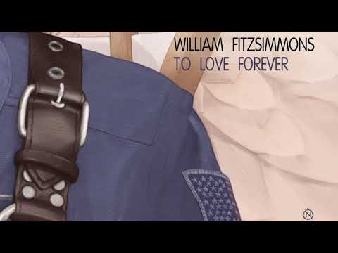 "William Fitzsimmons - ""To Love Forever"" [Official Audio]"