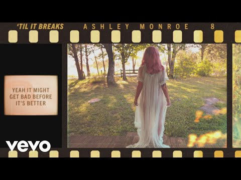 Ashley Monroe - Til It Breaks (Official Lyric Video)