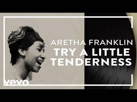 Aretha Franklin - Try a Little Tenderness (Official Audio)