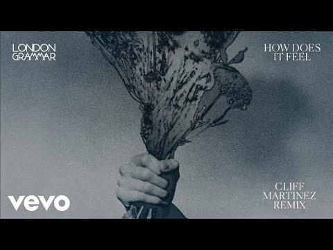 London Grammar - How Does It Feel (Cliff Martinez Remix) [Audio]