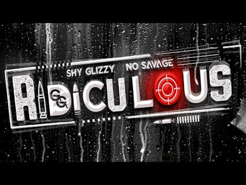 Shy Glizzy x No Savage - Ridiculous [Official Audio]