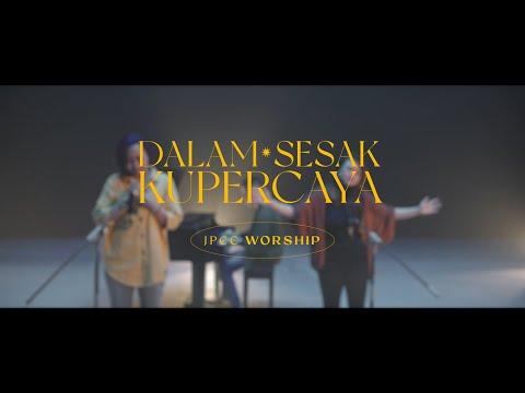 Dalam Sesak Kupercaya (Official Music Video) - JPCC Worship