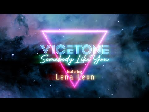 Vicetone - Somebody Like You ft. Lena Leon (Official Lyric Video)