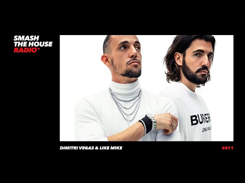 Dimitri Vegas & Like Mike - Smash The House Radio #411