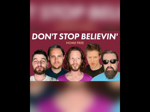 """Home Free - """"Don't Stop Believin'"""""""