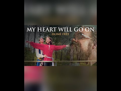 "Home Free - ""My Heart Will Go On"""