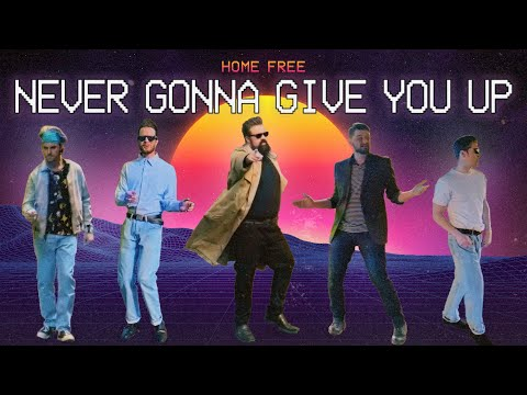 Home Free - Never Gonne Give You Up Official Music Video