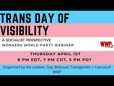 Transgender Day of Visibility: A Socialist Perspective