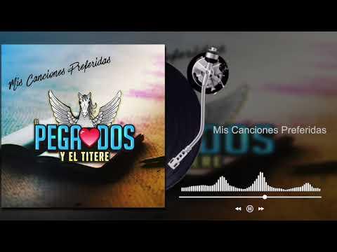 El Pega Dos Y El Títere - Mis Canciones Preferidas (Audio)
