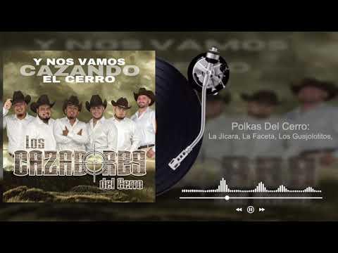 Los Cazadores Del Cerro - Polkas Del Cerro - Y Nos Vamos Cazando El Cerro (Audio)