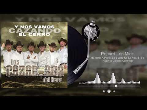 Los Cazadores Del Cerro - Popurrí Los Mier - Y Nos Vamos Cazando El Cerro (Audio)