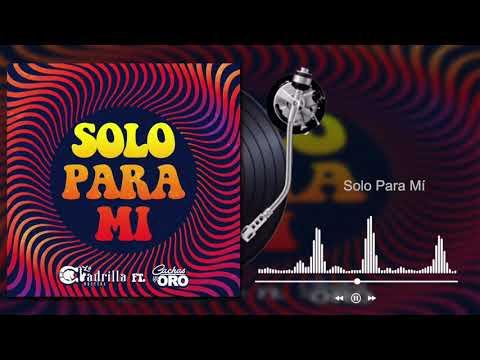 La Cuadrilla Norteña - Solo Para Mí ft. Cachas De Oro (Audio)