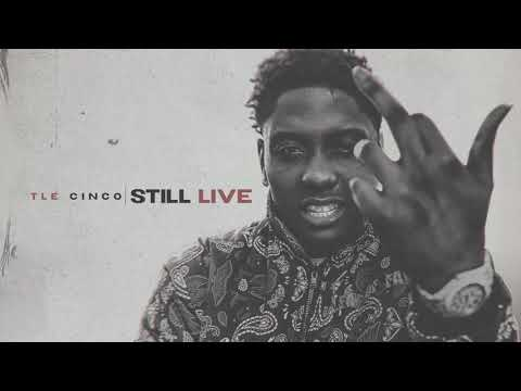 TLE Cinco - Still Live [Official Audio]